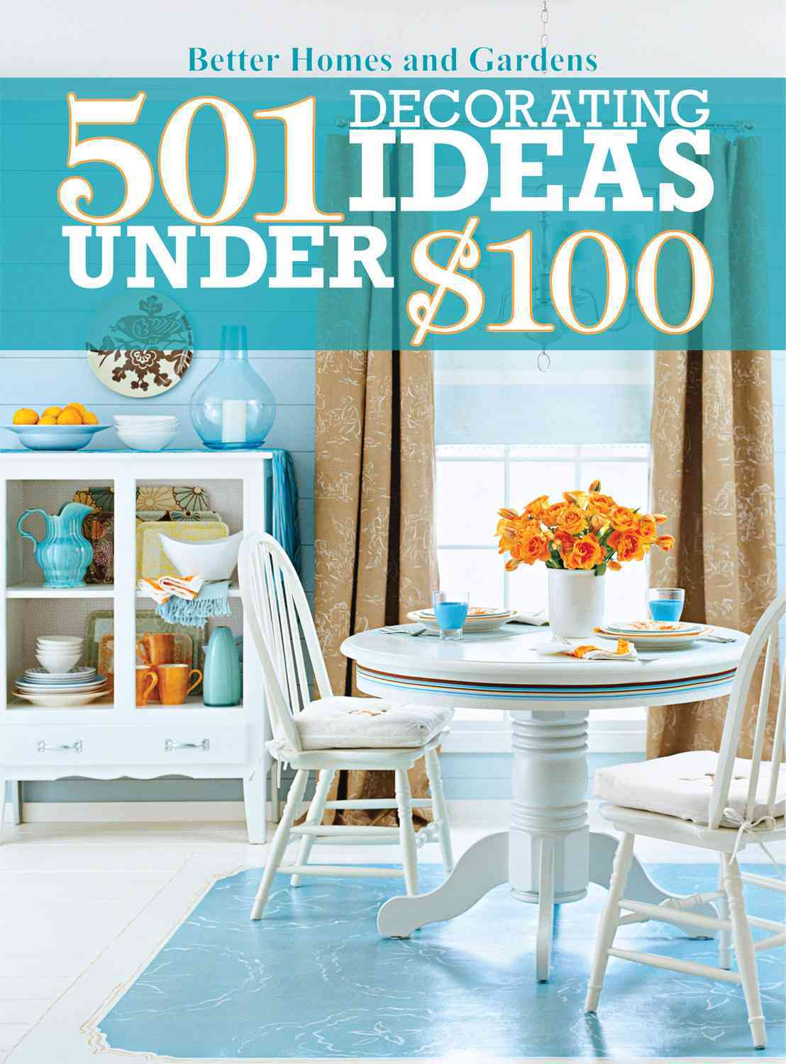 501 Decorating Ideas Under $100 By John Wiley & Sons (COR)